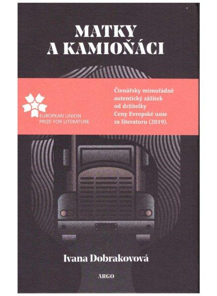 Ivana Dobrakovova, Matky a kamionisti