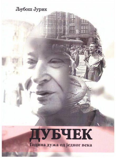 Lubos Jurik, Alexander Dubcek. Rok dlhsi ako storocie
