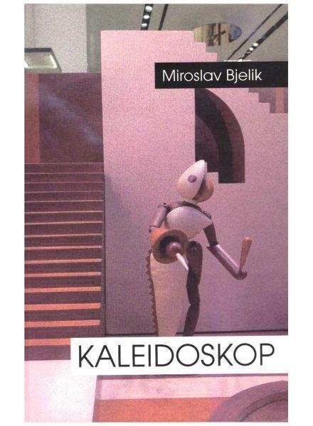 Miroslav Bielik, Kaleidoskop