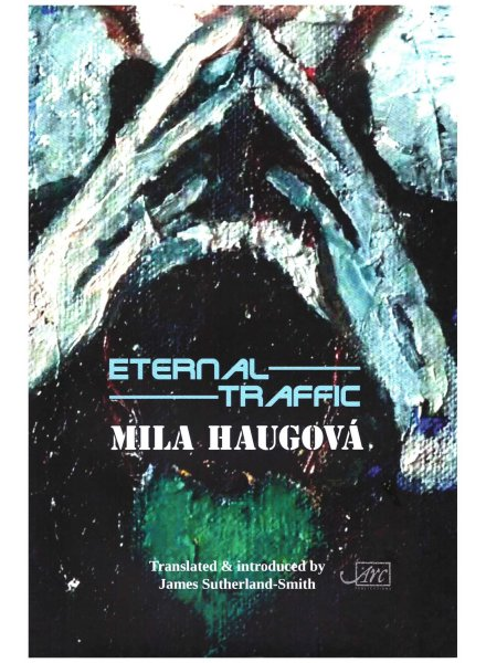 Mila Haugova, Eternal Traffic