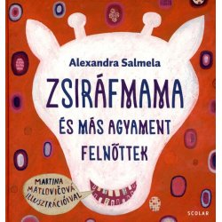 Alexandra Salmela, Zirafia mama a ine prisery