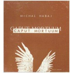 Michal Habaj, Caput Mortuum