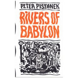 Rivers of Babylon, Peter Pistanek