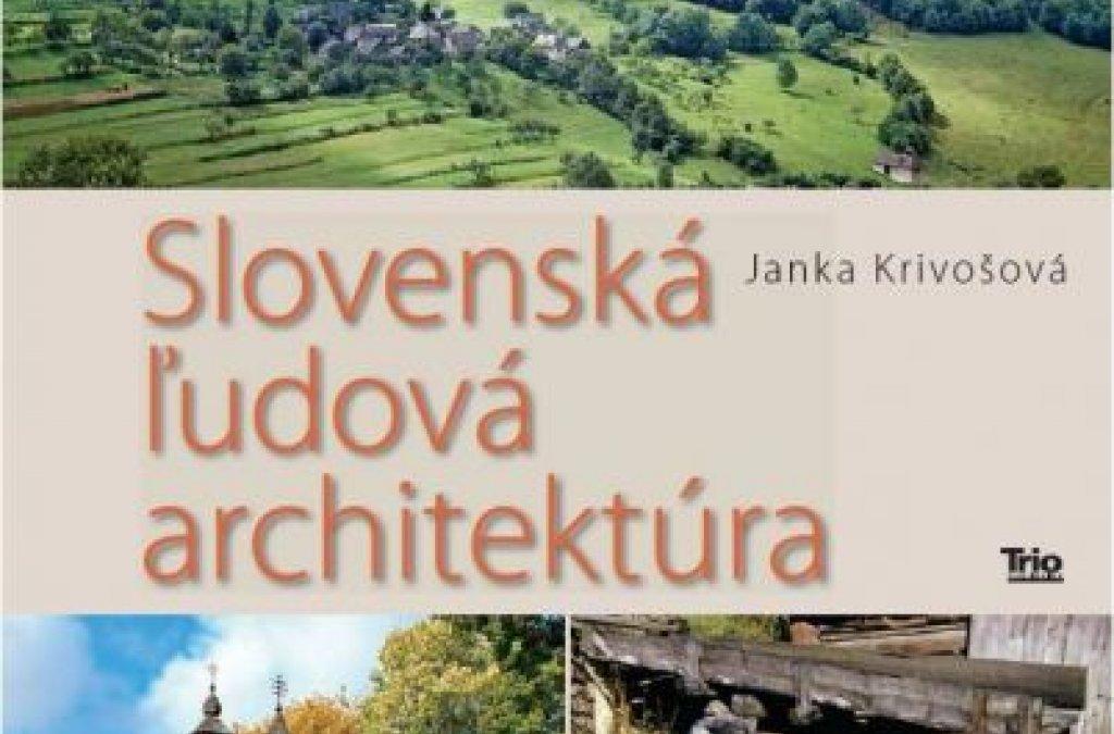 Slovenská ľudová architektúra - rozhovor s vydavateľkou Magdalénou Fazekašovou