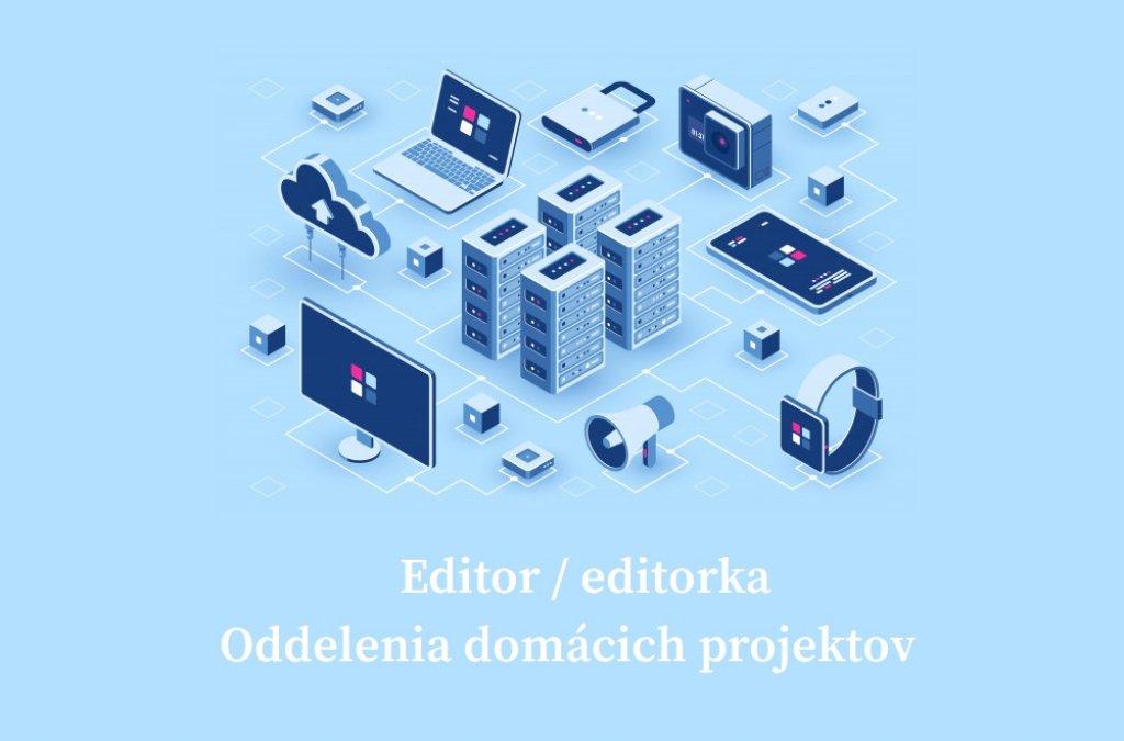 LIC hľadá editora / editorku Oddelenia domácich projektov