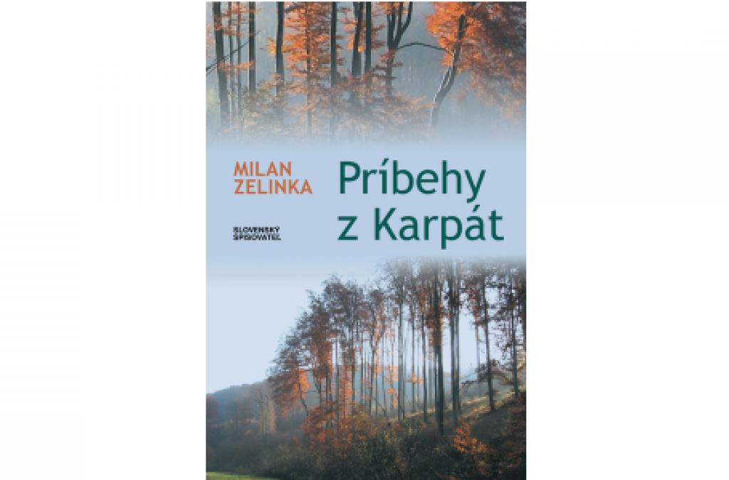 Milan Zelinka: Príbehy z Karpát